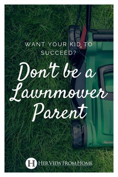 Lawnmower parents are to older kids what helicopter parents are to the younger set. Helicopter parents hover over their children and swoop in at the first sign of trouble. Lawnmower parents try to & down& any obstacle in their kids& w Practical Parenting, Gentle Parenting, Parenting Teens, Parenting Quotes, Parenting Advice, Troubled Teens, Helicopter Parent, Back To School Night, Middle School