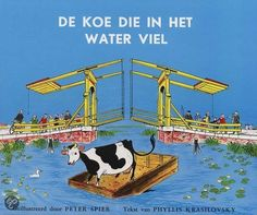 de koe die in het water viel   illustraties: peter spier