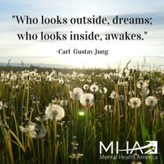 """Who looks outside, dreams; who looks inside, awakes."" -Carl Gustav Jung"