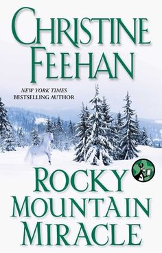 Rocky Mountain Miracle by Christine Feehan  A fun and enjoyable read to add to your Holiday Reading List!