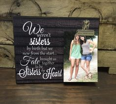 Personalized Picture Frame, Gift For Sister, Gift For Best Friend, We Weren't Sisters By Birth but We Knew From The Start, Wedding Gift by LoveSmallTownUSALLC on Etsy https://www.etsy.com/listing/475578002/personalized-picture-frame-gift-for