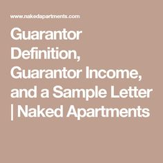 Guarantor Definition, Guarantor Income, And A Sample Letter | Naked  Apartments