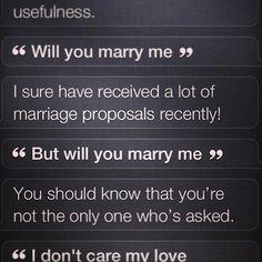 To Siri. | 17 Terrible Ways To Propose To Someone