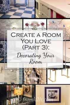 Create A Room You Love, Part 3: Decorating Your Room   Are you trying to do a room makeover but having trouble figuring out where to start? Find out with these easy-to-follow tips on decorating your room.