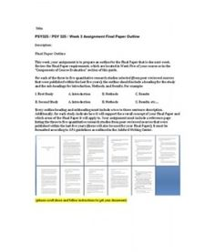 Final Paper Outline  This week, your assignment is to prepare an outline for the Final Paper that is due next week. Review the Final Paper requirements, which are located in Week Five of your course or… (More)