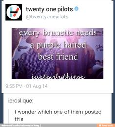 Im a brunette but i dont have a purple haired friend 😔😢😥😰<< I want purple hair