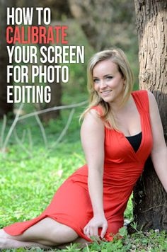 How to calibrate your monitor for photo editing. Great photography tips!