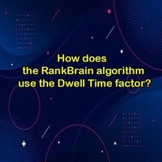 How does the RankBrain algorithm use the Dwell Time factor? First you need to know what Dwell Time is. The amount of time a user enters your website and returns to the Google search engine page and clicks on another result or searches for another title is called Dwell Time. The longer the retention time, the more likely the user is to reach the goal that they are searching for, so the more valuable the site is to Google, the shorter the user stays on a website, the more meaningful it is, it…