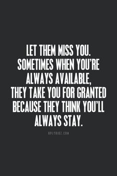 Don T Take Me For Granted Quotes : granted, quotes, Don't, Granted, Ideas, Quotes,, Quotes, Favorite