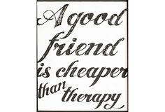 Cheaper Than Therapy print