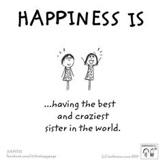 Happiness is.my two wacky lovable sisters! Missing Family Quotes, Little Sister Quotes, Brother Sister Quotes, Crazy Sister, Love My Sister, Best Sister, Little Sisters, Nephew Quotes, Happy Quotes