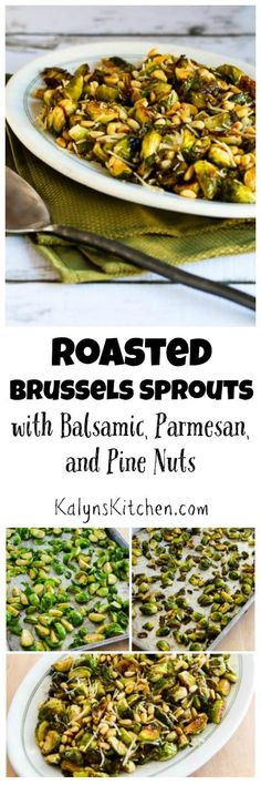 Roasted Brussels Sprouts with Balsamic, Parmesan, and Pine Nuts is one of the most popular Thanksgiving recipes on my blog. This recipe has converted a few brussels-sprouts doubters; it's delicious!  (Low-Carb, Gluten-Free) [found on KalynsKitchen.com]