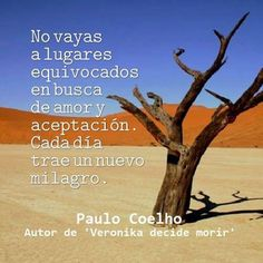 Coaching Personal, Motivation, Google, Quotes, Paulo Coelho, Dating, Good Person, Qoutes Of Life, Qoutes
