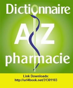 Dictionnaire pharmaceutique, iphone, ipad, ipod touch, itouch, itunes, appstore, torrent, downloads, rapidshare, megaupload, fileserve
