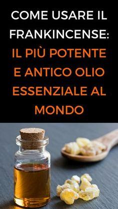 Come usare il Frankincense: il più potente e antico olio essenziale al mondo.