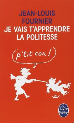 Amazon.fr - Je vais t'apprendre la politesse... - Jean-Louis Fournier - Livres