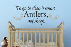 To Go To Sleep I Count Antlers Not Sheep Decal  - Boys room decal - Kids Decals - Decals - Vinyl decals - Hunting Decals - Deer Humor