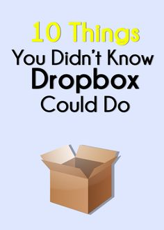 10 Things You Didn't Know Dropbox Could Do~~If you are an educator and you haven't explored Dropbox, give it a try!
