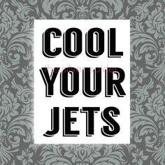 Cool Your Jets  Minimalist Word Art Print 8x10 by TheSilverSpider, $15.00