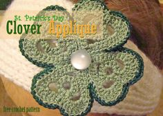 Free Crochet Pattern - Clover Applique This is a fun holiday project. Apply it about anywhere, to a hat, pillow, blanket, or even a headband. This four leaf clover is made with size 10 thread. It is 3 inches wide and made from 4 separate motifs that are then Sewed together.    Skill Level: Easy Materials: Size 10 thread, colors: Light Green and Dark Green, Crochet Hook Size: 1.5 mm. Key: