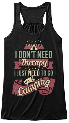 I Don't Need Therapy I Just Need To Go Camping Black Women's Tank Top Front