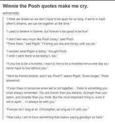 Man, I always cried when I'd watch Winnie the Pooh as a kid! And I still don't dare to because I know I'll still cry!