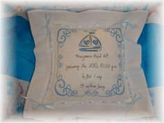 Baby Boy Boating Birthing Pillow - $35.00  Birthing pillow for a little boy made from hem-stiched napkins woven together with ribbon. Provide full name, date & time of birth, weight & length.