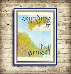 SOMETIMES you have to get lost to FIND YOURSELF - inspirational quote - handmade artwork - Positive Mind