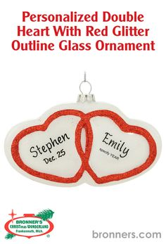 Personalized Double Heart With Red Glitter Outline Glass Ornament from Bronner's Christmas store of Christmas ornaments and Christmas lights Glass Ornaments, Christmas Ornaments, Outline Designs, Christmas Wonderland, Personalized Ornaments, Paint Pens, Red Glitter, Outlines, Engagements