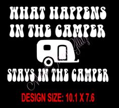What happens in the camper stays in the camper vinyl T Shirt. by MoreThanGlitz on Etsy
