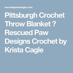 Pittsburgh Crochet Throw Blanket ⋆ Rescued Paw Designs Crochet by Krista Cagle