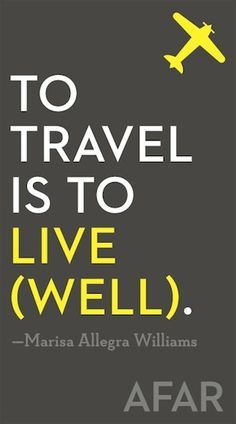 To travel is to live well