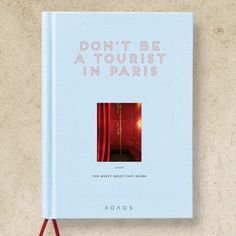 Don't Be A Tourist In Paris | Messy Nessy Chic Book