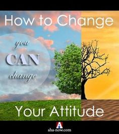 Have you heard of this cliche - Change is constant? It means that everything is in a continual flux of change. In other words, if you need to be progressive, you need to change, for the better. You can also change and make your life better. All you need to do is change your attitude. Here are a few tips to help you change for the better and achieve success in life. More on the blog.:)