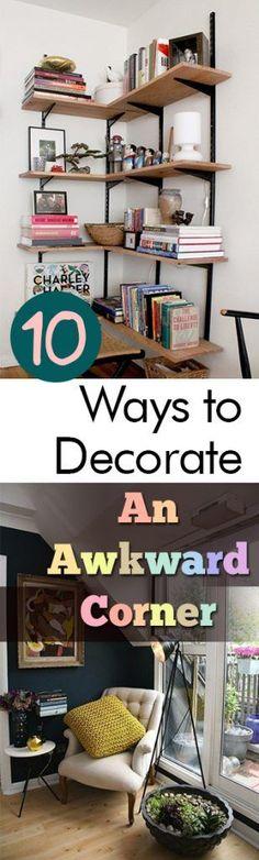 10 Ways to Decorate An Awkward Corner