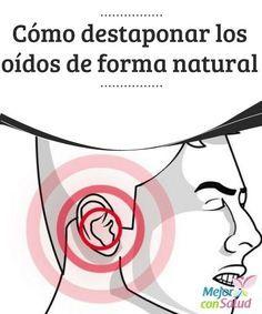 Cómo destaponar los oídos de forma natural Es una sensación más que molesta e incapacitante que no deseamos a nadie. Te contamos cuáles son los mejores remedios para destaponar los oídos.
