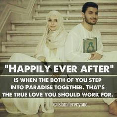 """""""Happily ever after"""" is when the both of you step into Paradise together. That's the true love you should work for. Muslim Love Quotes, Islamic Love Quotes, Cute Muslim Couples, Cute Couples, Wedding Couples, Nikkah Quotes, Positive Marriage Quotes, Marriage Issues, Love Husband Quotes"""