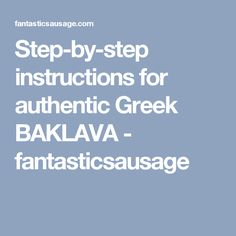 Step-by-step instructions for authentic Greek BAKLAVA - fantasticsausage