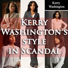 Kerry Washington's style from the hit tv show Scandal