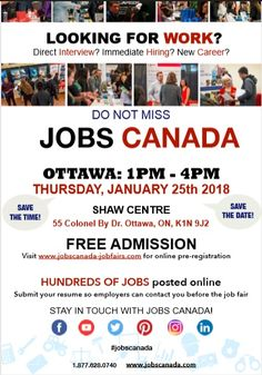 Looking for a job? Immediate hiring? Direct interview?  JOBS CANADA FAIR - OTTAWA January 25th. From 1pm-4pm. Free Admission.  Meet face to face with recruiters, HR Managers and Hiring Companies from Ottawa. Register online today to attend and submit your resume so employers can contact you before the Job Fair.
