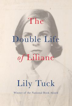 The Double Life of Liliane by Lily Tuck; design by Abby Weintraub (Grove Atlantic / September Cool Books, New Books, Books To Read, Book Cover Design, Book Design, Michael Morris, Graphic Design Books, Fallen Book, Double Life