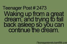 Yeah I remember seeing a guy once I liked him so much I wanted to see him in my dreams.. but he never came..