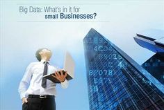 Big Data: What's in it for Small Businesses?