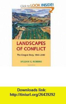 Landscapes of Conflict (Weyerhaeuser Environmental ) (9780295984421) William G. Robbins, William Cronon , ISBN-10: 0295984422  , ISBN-13: 978-0295984421 ,  , tutorials , pdf , ebook , torrent , downloads , rapidshare , filesonic , hotfile , megaupload , fileserve