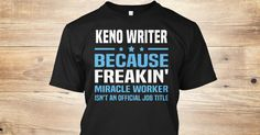 If You Proud Your Job, This Shirt Makes A Great Gift For You And Your Family.  Ugly Sweater  Keno Writer, Xmas  Keno Writer Shirts,  Keno Writer Xmas T Shirts,  Keno Writer Job Shirts,  Keno Writer Tees,  Keno Writer Hoodies,  Keno Writer Ugly Sweaters,