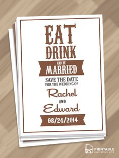 Eat, Drink, and Be Married – Save the Date Template. For customizations: printableinvitationkits[at]gmail[dot]com