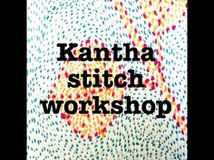 Embroidery Kantha stitch textile holiday - YouTube