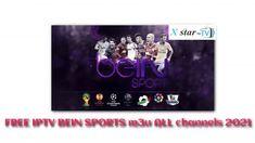 BEST FREE IPTV BEIN SPORT+OSN+BIEN MOVIES CHANNEL 22/09/2021