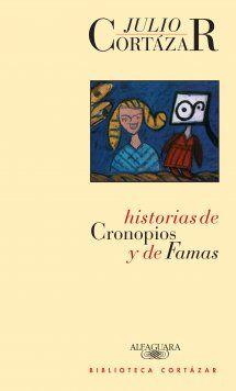 Historias de cronopios y de famas. Julio Cortázar