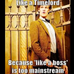 Timelords are hipsters, especially 11.